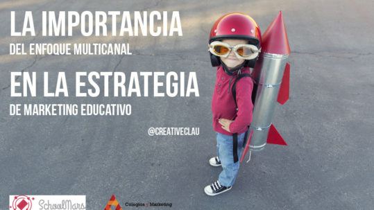 La importancia del enfoque multicanal en marketing educativo